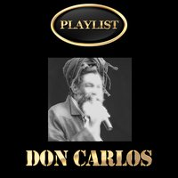 Don Carlos Playlist — Don Carlos