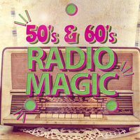 50's & 60's Radio Magic — сборник