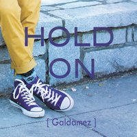 Hold On — Galdamez