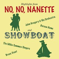 "Highlights From ""No, No, Nanette"" & ""Showboat"" — John Gregory & His Orchestra"