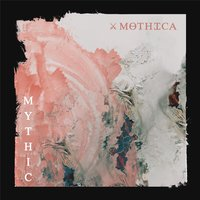 Mythic - EP — Mothica
