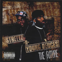 The Future — Streetz-n-Young Deuces