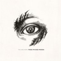These Wicked Woods — The Archers