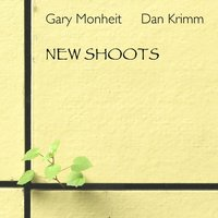 New Shoots — Gary Monheit & Dan Krimm