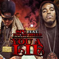You a Lie (feat. Young Breed) — SPC