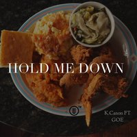 Hold Me Down — Goe, K.Canon