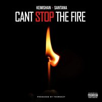 Can't Stop the Fire — Santana, Kemishan