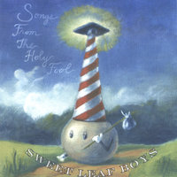 Songs from the Holy Fool — Sweet Leaf Boys