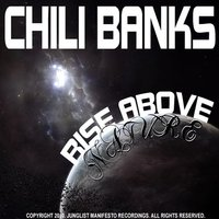 RISE ABOVE NATURE LP — Chili Banks