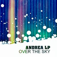 Over the Sky — Andrea Lp