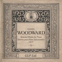Daniel Woodward Selected Works for Piano — John Kelly, Daniel Woodward, Unna String Ensemble