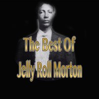 "Best of Jelly Roll Morton ""Red Hot Peppers"" — Jelly Roll Morton's Red Hot Peppers"