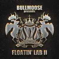 Bullmoose Presents Floatin' Lab II — сборник