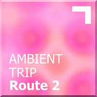 Ambient trip – Route 2 — сборник