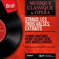 Straus: Les trois valses, extraits — Yvonne Printemps, Pierre Fresnay, René Dary, Marcel Cariven, Оскар Штраус