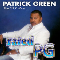"Rated PG — Patrick Green The ""PG"" Man"