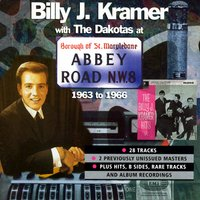 At Abbey Road 1963-1966 — Billy J Kramer & The Dakotas, The Dakotas, Billy J Kramer
