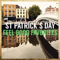 St Patrick's Day Feel Good Favorites — сборник