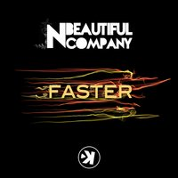 Faster — 'N Beautiful Company