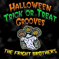 Halloween Trick or Treat Grooves — The Fright Brothers