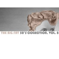 The Big Fat 50's Collection, Vol. 8 — сборник