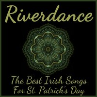 Riverdance: The Best Irish Songs for St. Patrick's Day — сборник