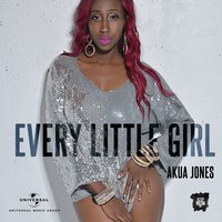 Every Little Girl — Akua Jones