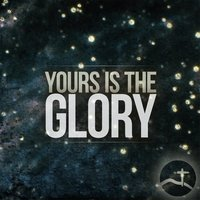 Yours Is the Glory  (feat. Clayton Ring) — Hill Country Bible Church Austin