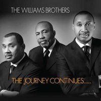 The Journey Continues — The Williams Brothers