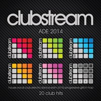 Clubstream Ade Sampler 2014 - 20 Hits of Vocal House, EDM, Electro, Drum & Bass, Nu-Disco, Trap and Glitch-Hop — сборник