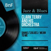 Daniel's Blues / Mean to Me — Paul Gonsalves, Clark Terry And His Orchestra