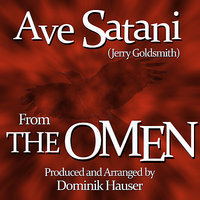"Ave Satani (Theme from the 1976 Motion Picture score for ""The Omen"") — Jerry Goldsmith, Dominik Hauser"