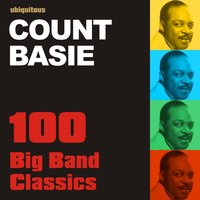 100 Big Band Classics By Count Basie — Count Basie