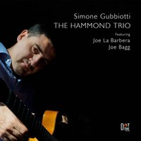The Hammond Trio — Joe La Barbera, Simone gubbiotti, Joe Bagg