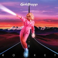 Rocket — Goldfrapp