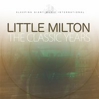 The Classic Years — Little Milton