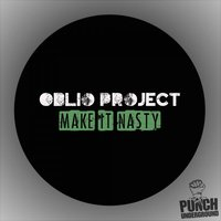 Make It Nasty — Oblio Project