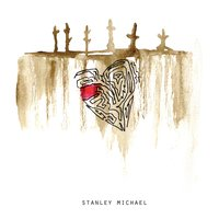 Never Needed Anything More — Stanley Michael