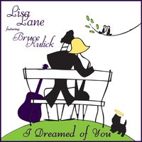I Dreamed of You (feat. Bruce Kulick) — Bruce Kulick, Lisa Lane