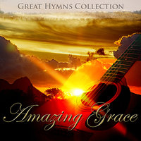 Great Hymns Collection: Amazing Grace (Guitar) — The London Fox Players, Mark Baldwin, Trevor Nasser, Lance Allen, John Gerighty, The David Shelley Ensemble