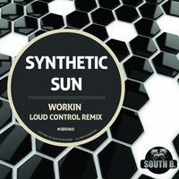Workin — Synthetic Sun