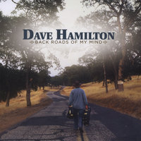 Back Roads Of My Mind — Dave Hamilton