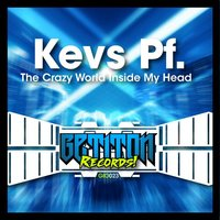 The Crazy World Inside My Head — Kevs Pf.