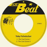 The Cool Scene — Toby Fichelscher