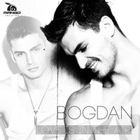 Love Is in the Air — Bogdan