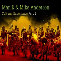 Cultural Experience, Vol. 1 — Mike Anderson, Man. K, Mike Anderson, Man. K