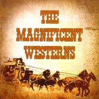 THE MAGNIFICENT WESTERNS — сборник