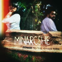Songs to the Other Side — Minarcshe