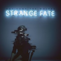 Strange Fate — Out Came The Wolves
