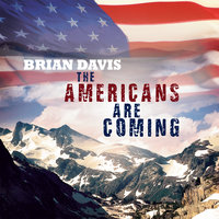 The Americans Are Coming — Brian Davis